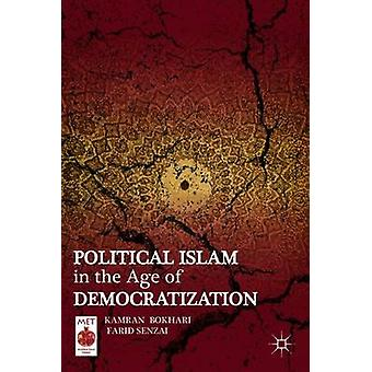 Political Islam in the Age of Democratization by Bokhari Kamran