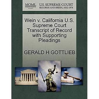 Wein v. Californië Amerikaanse Supreme Court afschrift van Record met ondersteuning van de pleidooien door GOTTLIEB & GERALD H