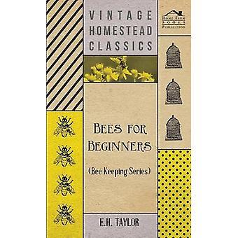 Bijen voor Beginners bijenteelt serie door Taylor & E.H.