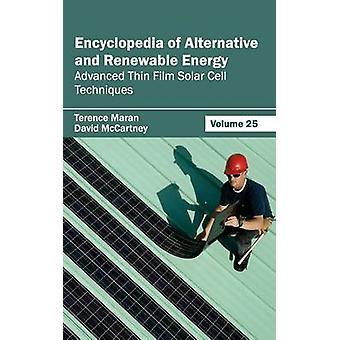 Lexikon der Alternativen und erneuerbaren Energien Volumen 25 erweiterte Dünnschicht-Solarzelle Techniken von Maran & Terence