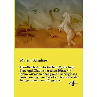 Handbuch der ebrischen Mythologie par Schultze et Martin