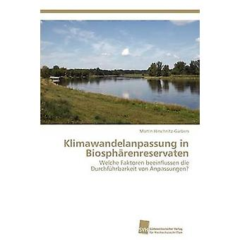 Klimawandelanpassung i Biosphrenreservaten av HirschnitzGarbers Martin