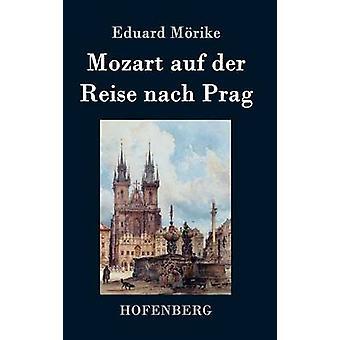 Mozart auf der Reise nach Prag door Mrike & Eduard