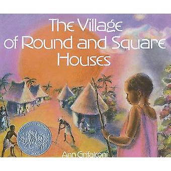 The Village of Round and Square Houses by Ann Grifalconi - 9780316328