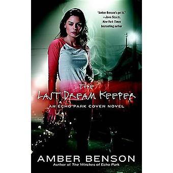 The Last Dream Keeper by Amber Benson - 9780425268681 Book