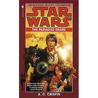 Star Wars - The Han Solo Trilogy - The Paradise Snare by A. C. Crispin