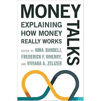 Money Talks - Explaining How Money Really Works by Nina Bandelj - Fred