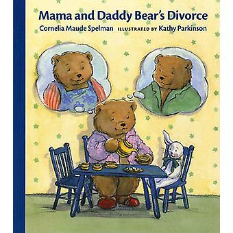 Mama and Daddy Bear's Divorce by Cornelia Maude Spelman - Kathy Parki