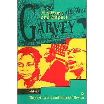 Garvey - His Work and Impact (Revised edition) by Rupert Lewis - Patri