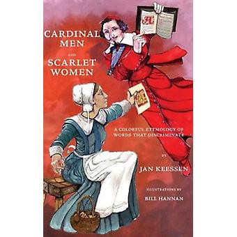 Cardinal Men and Scarlet Women - A Colorful Etymology of Words That Di