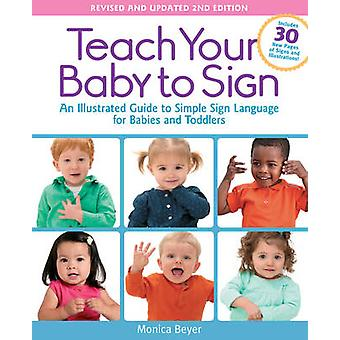 Teach Your Baby to Sign - An Illustrated Guide to Simple Sign Language