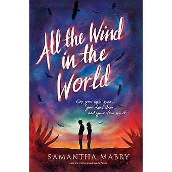 All the Wind in the World by Samantha Mabry-9781616206666