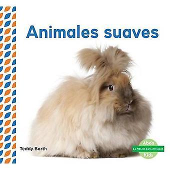 Animales Suaves (Soft & Fluffy Animals ) by Teddy Borth - 97816240262