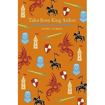 Tales of King Arthur by Henry Gilbert - 9781784284312 Book