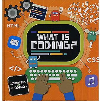 What is Coding? by Steffi Cavell-Clarke - 9781786372758 Book