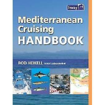 Mediterranean Cruising Handbook (6th Revised edition) by Rod Heikell