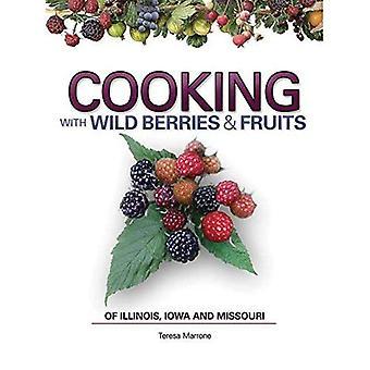 Matlagning med vilda bär och frukter av Illinois, Iowa och Missouri