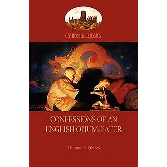 Confessions of an English OpiumEater Aziloth Books by de Quincy & Thomas