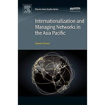 Internationalization and Managing Networks in the Asia Pacific by Thirawat & Nipawan