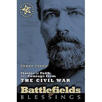 Stories of Faith and Courage from the Civil War by Terry Tuley - 9780
