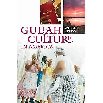 Gullah Culture in America by Cross & Wilbur