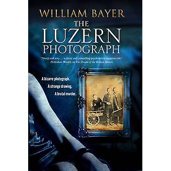 Luzern Photograph The A noir thriller by Bayer & William