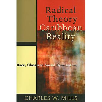 Radical Theory - Caribbean Reality - Race - Class and Social Dominatio
