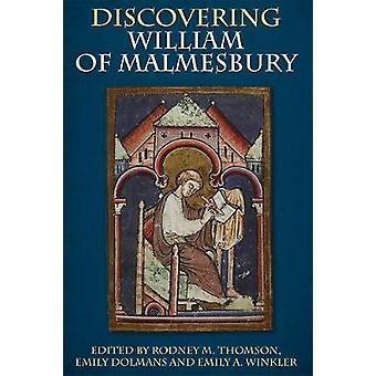 Discovering William of Malmesbury by Thomson & Rodney M