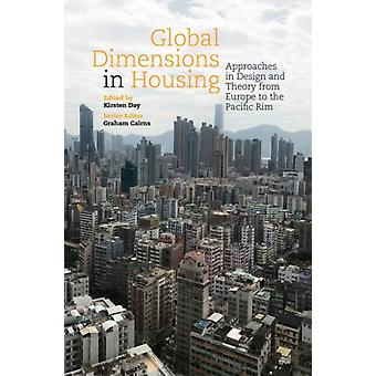 Global Dimensions in Housing Approaches in Design and Theory from Europe to the Pacific Rim by Cairns & Graham
