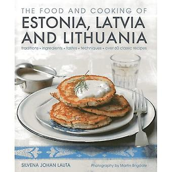 The Food and Cooking of Estonia, Latvia and Lithuania: Traditions - Ingredients - Tastes - Techniques