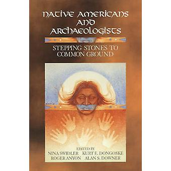 Native Americans and Archaeologists Stepping Stones to Common Ground Stepping Stones to Common Ground by Swidler & Nina
