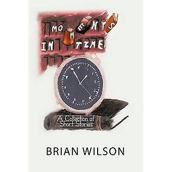 Moments in time en samling av korte historier av Wilson & Brian