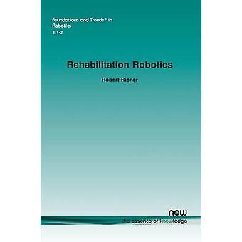 Rehabilitation Robotics by Riener & Robert