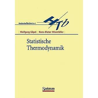 Statistische Thermodynamik by Gpel & Wolfgang