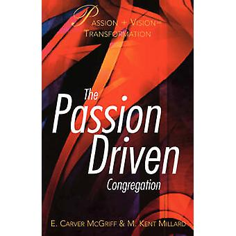 The Passion Driven Congregation by McGriff & E. Carver