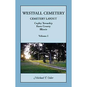 Westfall Cemetery Copley Township Knox County Illinois Cemetery Layout by Osler & Michael T.