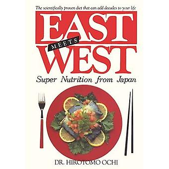 East Meets West Super Nutrition from Japan by Ochi & Hirotomo