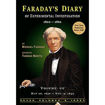 Faradays Diary of Experimental Investigation  2nd edition Vol. 3 by Faraday & Michael