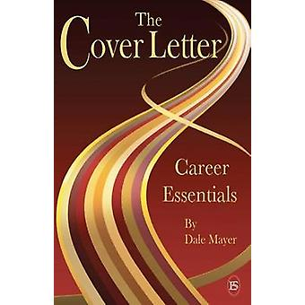 Career Essentials The Cover Letter by Mayer & Dale