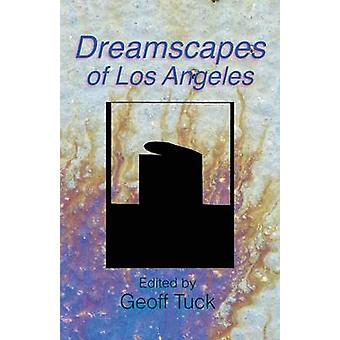 Dreamscapes of Los Angeles by Tuck &  Geoff