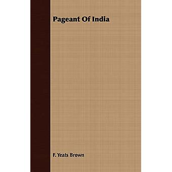 Pageant Of India by Brown & F. Yeats