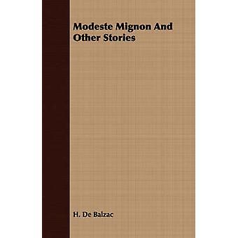 Modeste Mignon and Other Stories by Balzac & H. De
