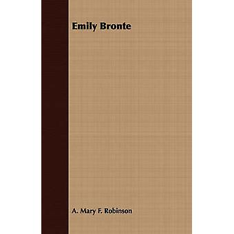 Emily Bronte by Robinson & A. Mary F.