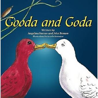 Gooda and Goda by Romeo & Angelina