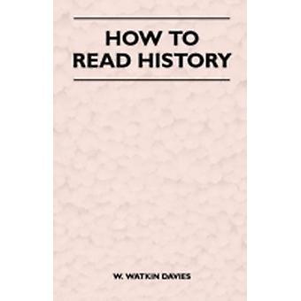 How to Read History by Davies & W. Watkin