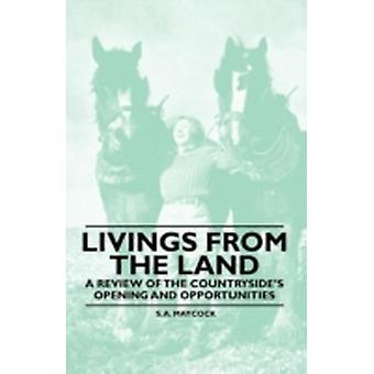 Livings From the Land  A Review of the Countrysides Opening and Opportunities by Maycock & S. A.