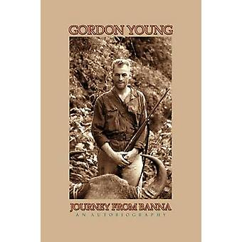 Journey from Banna My Life Times and Adventures by Young & Gordon