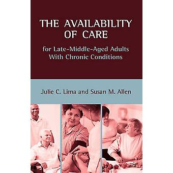 The Availability of Care for LateMiddleAged Adults With Chronic Conditions by Lima & Julie C.
