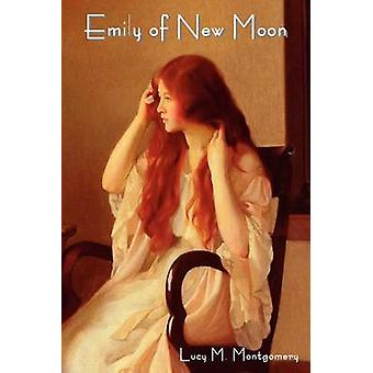 Emily of New Moon by Montgomery & Lucy Maud