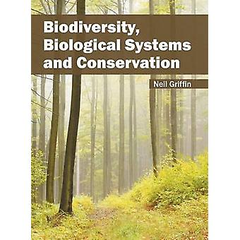 Biodiversity Biological Systems and Conservation by Griffin & Neil
